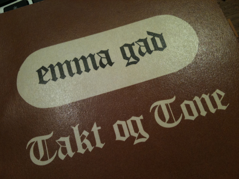 Emma Gad, og jeg gider.